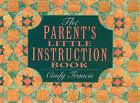 The Parents' Little Instruction Book by Cindy Francis (Paperback, 1995)