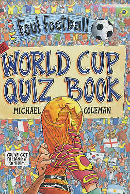 "1 of 1 - ""AS NEW"" World Cup Quiz Book (Foul Football), Coleman, Michael, Book"