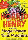 Horrid Henry and the Mega-Mean Time Machine by Francesca Simon (Hardback, 2009)