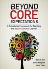 Beyond Core Expectations: A Schoolwide Framework for Serving the Not-So-Common Learner by Maria G. Dove, Audrey F. Cohan, Andrea M. Honigsfeld (Paperback, 2014)