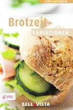 Brotzeit Variationen + Brot backen + Kochbuch + Rezepte + vielseitige Gestaltung