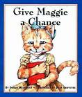 Give Maggie a Chance by Frieda Wishinsky (Paperback, 2004)