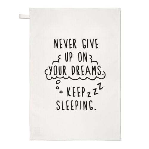 Never Give Up sur vos rêves garder Sleeping Thé Serviette Plat Tissu-Drôle