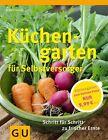 Küchengarten für Selbstversorger von Renate Hudak (2013, Gebundene Ausgabe)