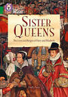 Sister Queens: The Lives and Reigns of Mary and Elizabeth: Band 15/Emerald by Duffy Parry (Paperback, 2015)