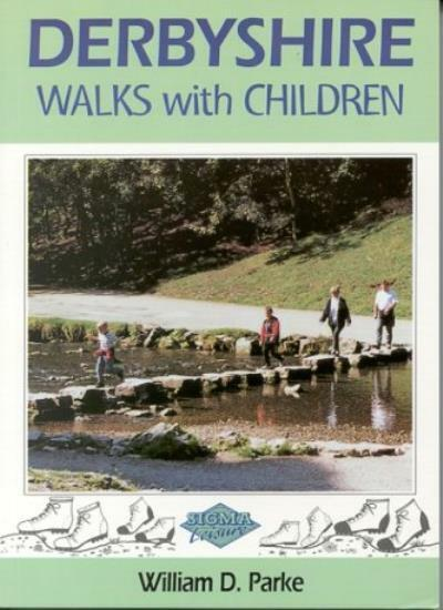 Derbyshire Walks with Children By William D Parke