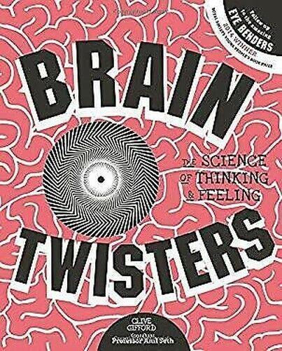 Gehirn Twisters: The Science von Thinking und Anfühlen von Clive