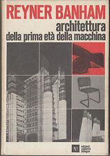 Architettura della prima età della macchina. Banham. Calderini. 1970. AT4