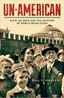 Un-American: W.E.B. Du Bois and the Century of World Revolution by Bill V. Mullen (Paperback, 2015)