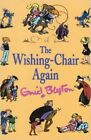 The Wishing-Chair Again by Enid Blyton (Hardback, 2005)