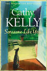 Someone Like You by Cathy Kelly (Paperback, 2008)