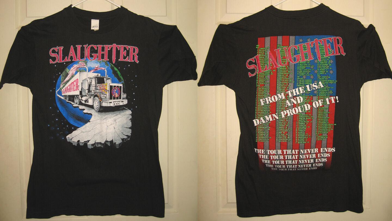 SLAUGHTER Shirt L 1990 1991 USA Tour That Never Ends VINTAGE VTG OOP RARE HTF