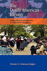 The Dutch American Identity: Staging Memory and Ethnicity in Community Celebrations by Terence Schoone-Jongen (Hardback, 2008)