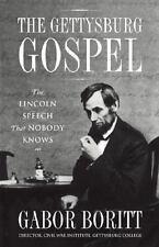 THE GETTYSBURG GOSPEL -The Lincoln Speech That Nobody Knows/ Gabor Boritt 2006