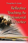 Reflective Teaching as Professional Practice by Theophilus K. Gokah (Paperback, 2014)