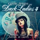 Gothic Spirits pres. Dark Ladies 4 von Various Artists (2013)