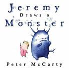 Jeremy and the Monster: Jeremy Draws a Monster by Peter McCarty (2009, Hardcover)