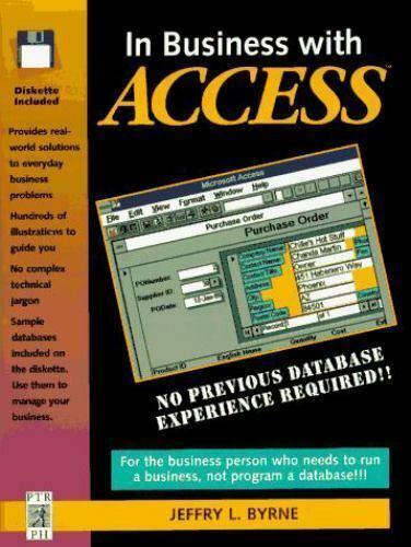 In Business with Access (Paperback & Disk) by Jeffry L. Byrne