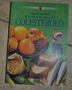 REGOLE NATURALI PER NON AVER PAURA DEL COLESTEROLO - ED:DEMETRA - 2003  (MM)