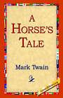 A Horse's Tale by Mark Twain (Hardback, 2006)
