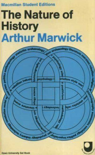 The Nature of History By Arthur Marwick. 0333109473
