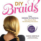 DIY Braids: From Crowns to Fishtails, Easy, Step-by-Step Hair Braiding Instructions by Sasha Coefield (Paperback, 2013)