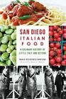 San Diego Italian Food: A Culinary History of Little Italy and Beyond by Maria Desiderata Montana (Paperback / softback, 2014)