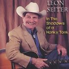 Shadows of a Honky Tonk by Leon Seiter (CD, Jan-2003, Legend (import))