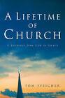 A Lifetime of Church by Tom Speicher (Paperback / softback, 2004)