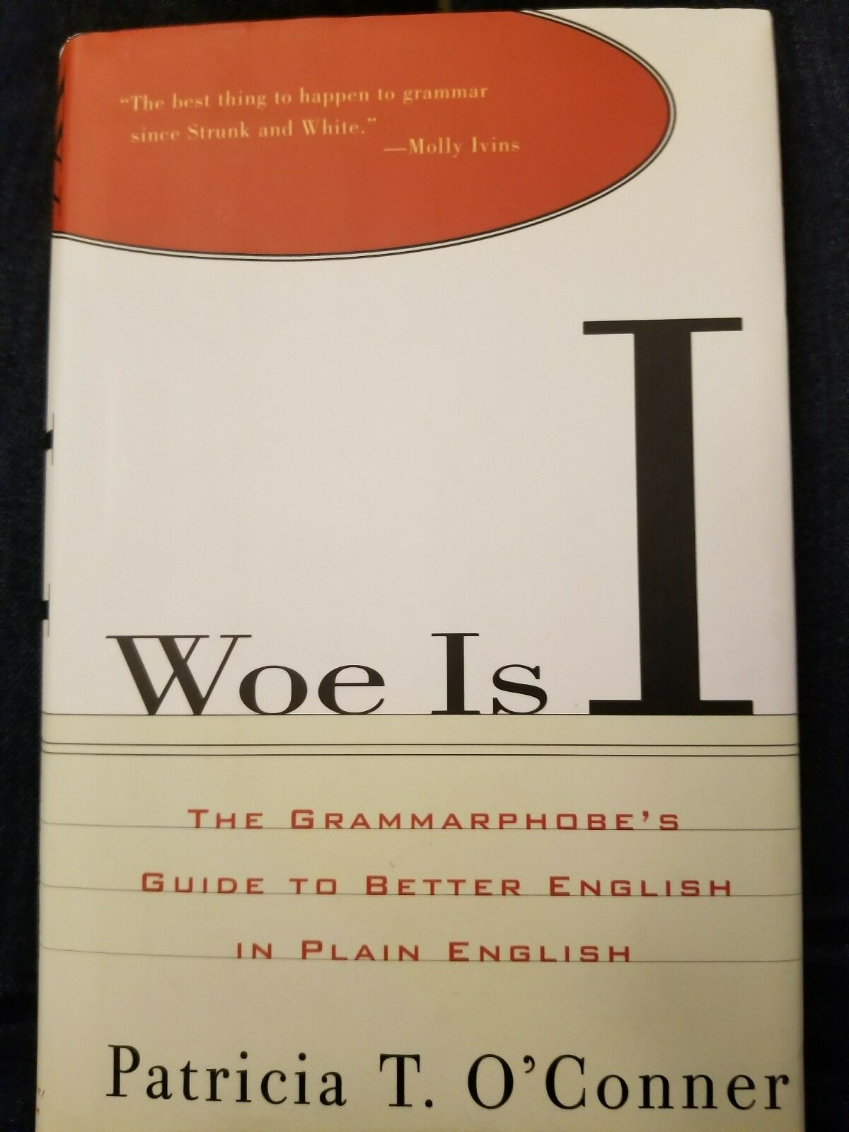 Woe Is I : The Grammarphobe's Guide to Better English in Plain English by Patricia  T. O'Conner (1996, Hardcover) | eBay