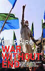 War without End: The Rise of Islamist Terrorism and Global Response by Dilip Hiro (Paperback, 2002)