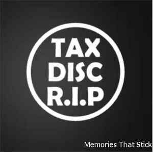 TAX-DISC-RIP-Funny-Car-Window-Bumper-JDM-VW-VAUXHALL-Novelty-Vinyl-Decal-Sticker