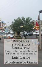 Reformas y Politicas Educativas : Rasgos de Las Tendencias en M�xico y el...