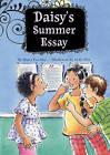 Daisy's Summer Essay: Book 1 by Marci Peschke, M Peschke (Hardback, 2011)