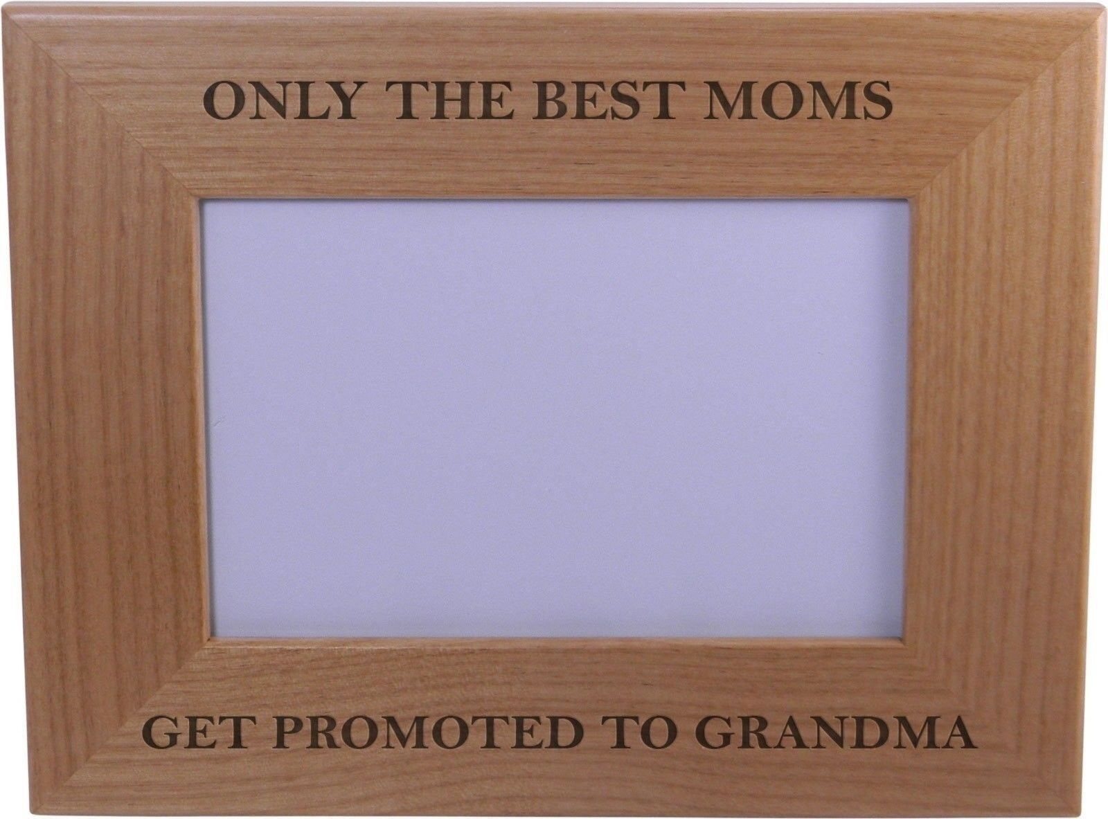 Only The Best Moms Get Promoted To Grandma 4x6 Inch Wood Picture