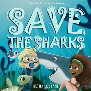 Save the Sharks by Bethany Stahl: New
