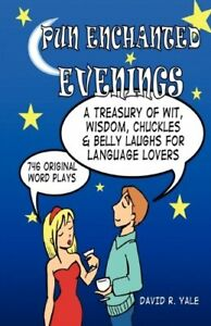 Pun-Enchanted-Evenings-A-Treasury-of-Wit-Wisdom-by-Yale-David-R-Paperback