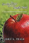 Just How Far from the Apple Tree?: A Son in Relation to His Famous Father by Pe