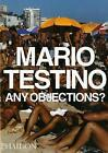 Any Objections? by Mario Testino, Patrick Kinmonth (Paperback, 1999)