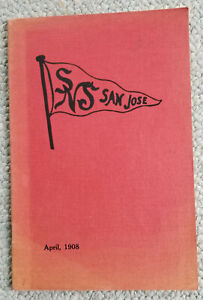 1908.The Normal Pennant. State Normal School San Jose. April. RARE -not archived