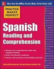 Practice Makes Perfect: Spanish Reading and Comprehension by Deana Smalley, Myrna Bell Rochester (Paperback, 2015)