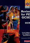 Revise for PE GCSE OCR by David White, Eric Singleton, Frank Galligan (Paperback, 2002)