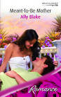 Meant-to-Be Mother by Ally Blake (Paperback, 2007)