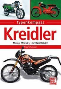 Buch-Typenkompass-Kreidler-Mofas-Mokicks-Leichtkraftraeder-Andy-Schwietzer