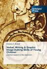 Verbal, Writing & Graphic Image-making Skills of Young Children von Christine E. Bottrell (2014, Taschenbuch)
