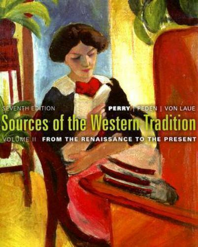 Sources of the Western Tradition Volume 2, by Perry, Peden, Von Laue