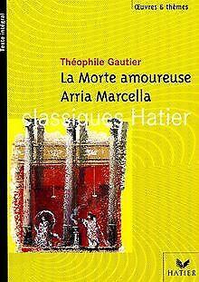 La Morte amoureuse ; Arria Marcella : Souvenir de Pompéi...   Buch   Zustand gut