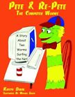 Pete & Re-pete The Computer Worms 9781420819595 Paperback