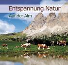 Entspannung Natur - Auf der Alm von Karl-Heinz Dingler (2011)