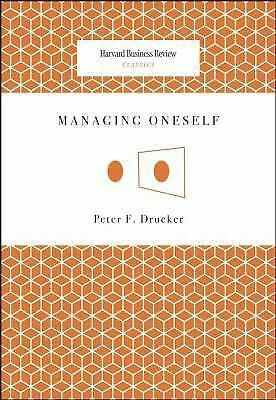 Managing Oneself (Harvard Business Review Classics) by Drucker, Peter F. 2